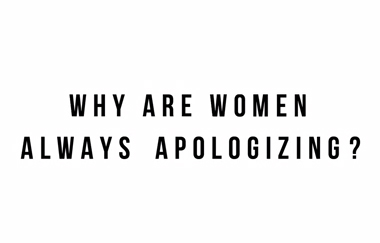 Why are women always apologizing? Pantene