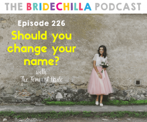 226-SHould-you-change-your-name-The-Feminist-bride-BLOG